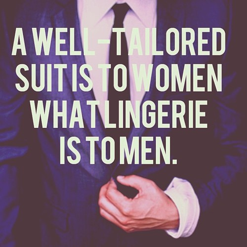 a tailored suit is to women what lingerie is to men